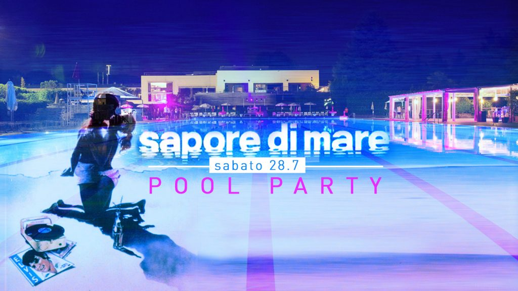 "28.07 – ""Sapore di Mare"" The Last Pool Party @ HarbourClub"