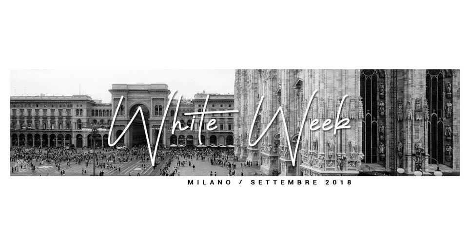 Milano White Week   5-8 Settembre 2018