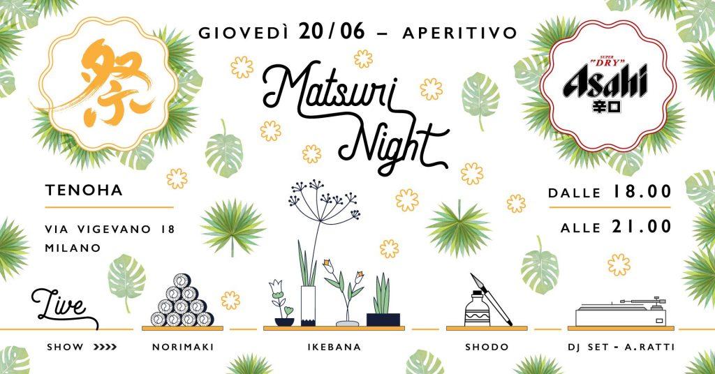 20.06 – Matsuri Asahi Night @ TENOHA MILANO
